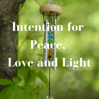 Intentions for Peace, Love & Light