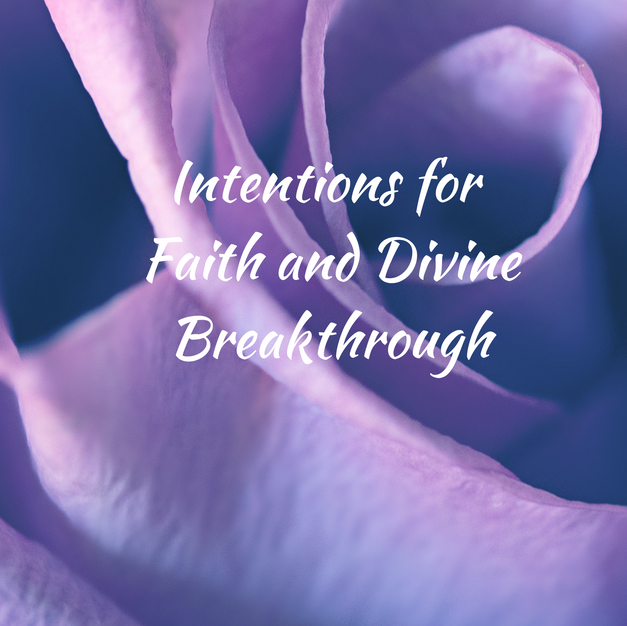 Intentions for Faith and Divine Breakthroughs