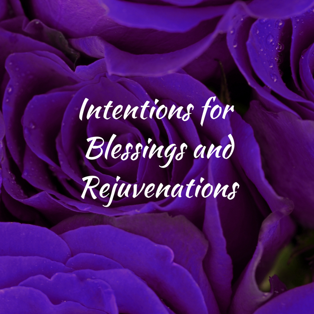 Intentions for Blessings and Rejuvenation