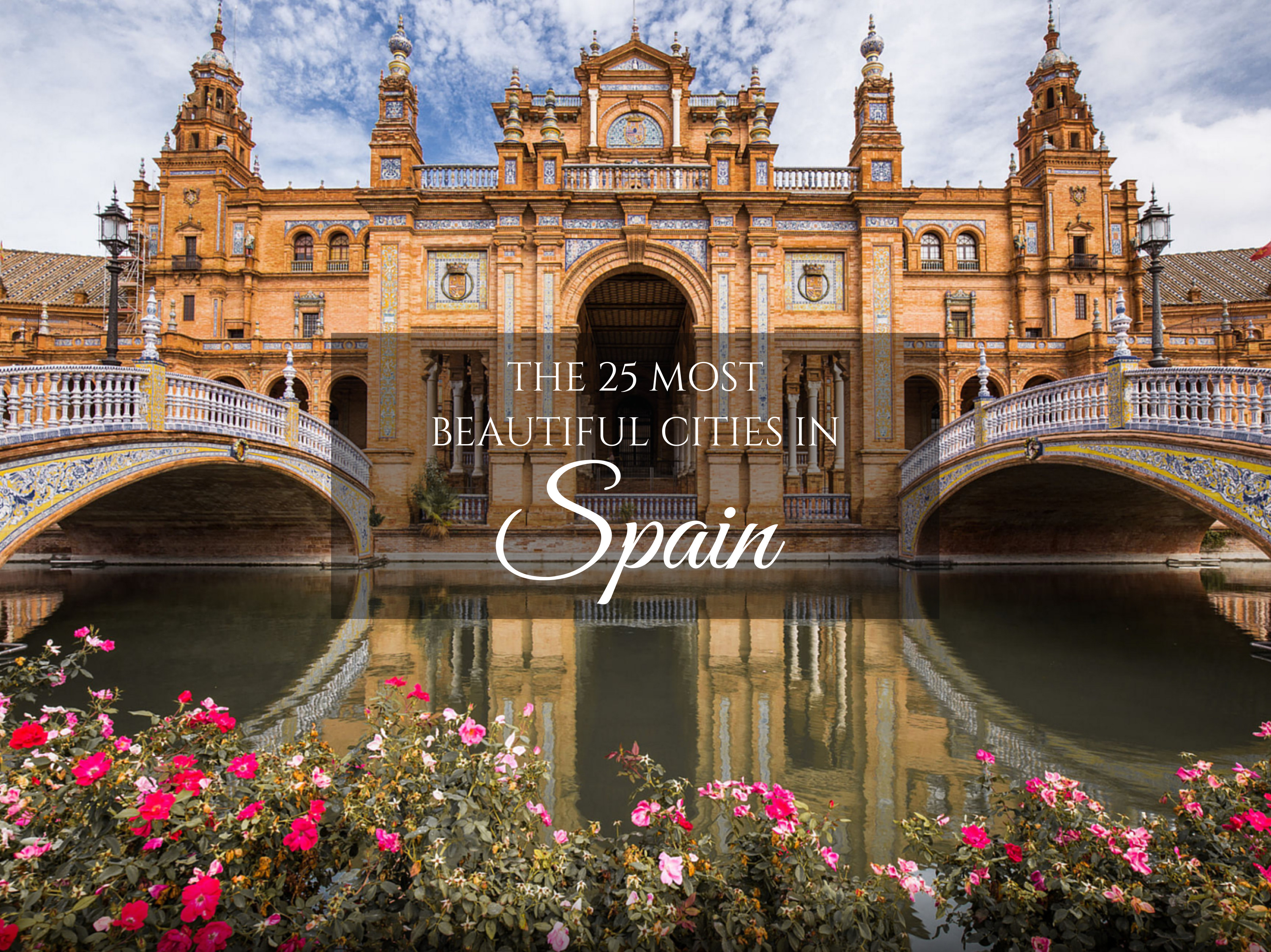 The 25 Most Beautiful Cities in Spai