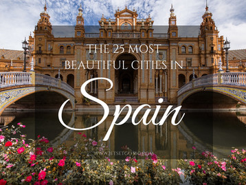 The 25 Most Beautiful Cities in Spain