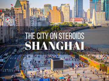 The City on Steroids, Shanghai