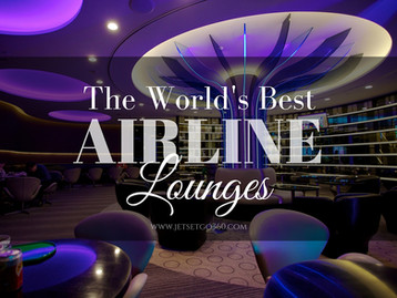 The World's Best Airline Lounges