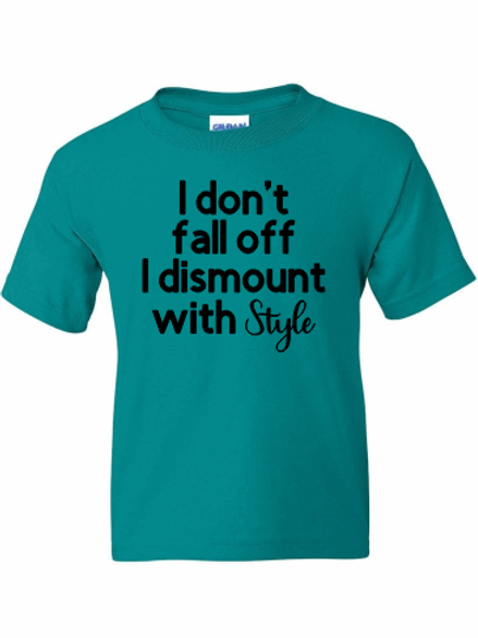 I don't fall off I dismount with style tee!