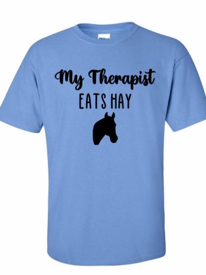 My therapist eats hay tee!