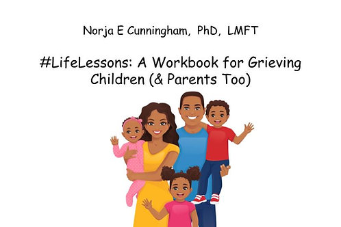 #LifeLessons: A Workbook for Grieving Children (& Parents)