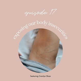 Ep17: Exposing Our Insecurities, Body Image, Instagram Beauty Standards