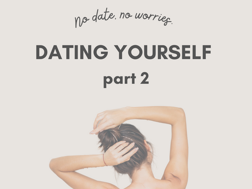 Dating Yourself: Part 2