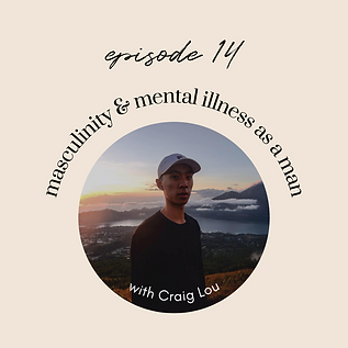 Ep14: MEN-tal Health- Masculinity, Opening Up and Mental Illness as a Man