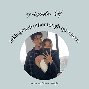 Ep34: Asking Each Other Tough Questions ft. the boyfriend