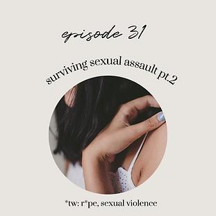 Episode 31: Surviving Sexual Assault pt.2 - The Aftermath