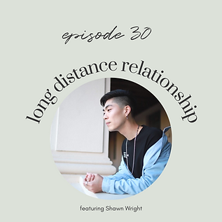 Ep30: Making a Long Distance Relationship Work