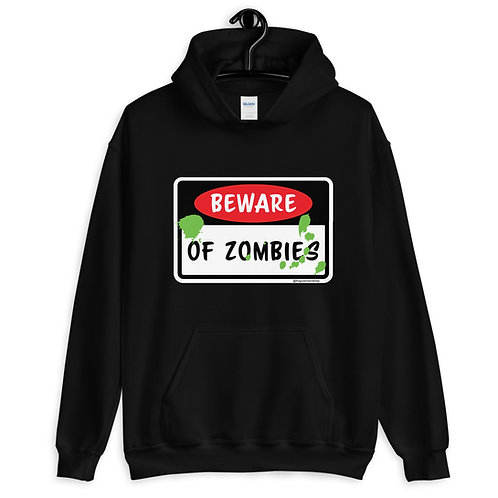 Beware of Zombies - Unisex Hoodie