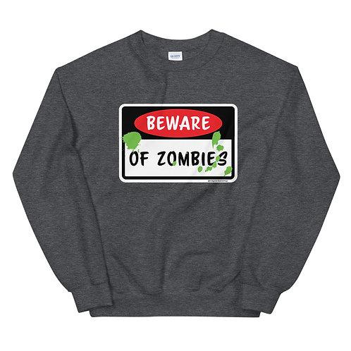 Beware of Zombies - Unisex Sweatshirt
