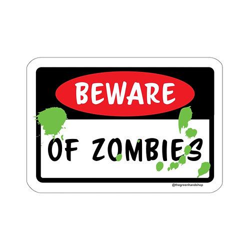 Beware of Zombies Sticker