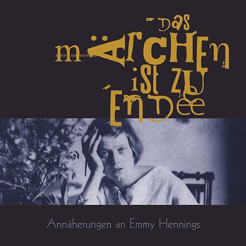 Das Märchen ist zu Ende von Emmy Hennings