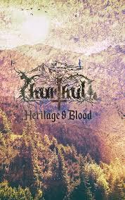 """THURTHUL """"Heritage & Blood"""""""