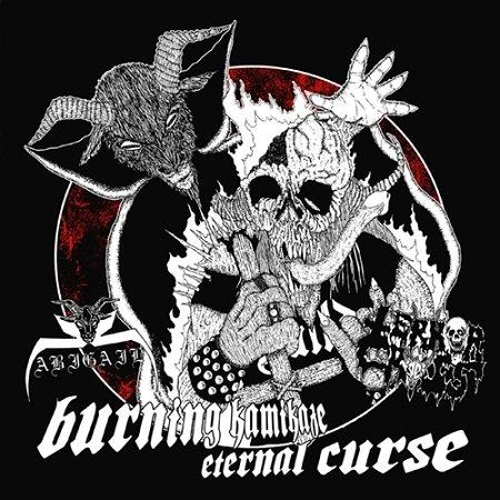 "ABIGAIL / TERROR CROSS ""Burning Kamikaze / Eternal Curse"""