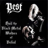 "PEST ""Hail the black metal wolves of Belial"""