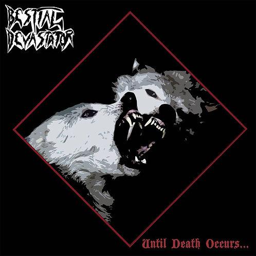 "BESTIAL DEVASTATOR ""Until Death Occurs..."""
