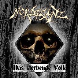 """NORDGLANZ """"Das Sterbende Volk"""""""