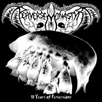 "PERVERSE MONASTYR ""10 Years of Perversions"""