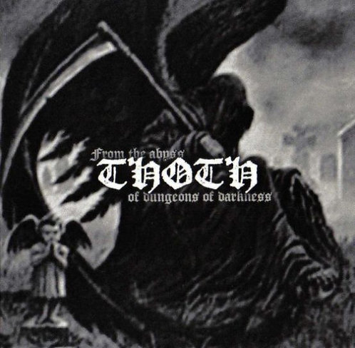 """THOTH """"From the abyss of dungeons of darkness"""""""