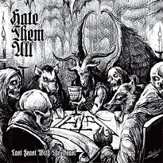 """HATE THEM ALL """"Last Feast With The Beast"""""""