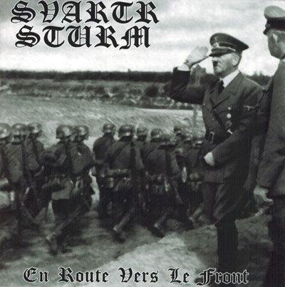 """SVARTR STURM """"En Route Vers Le Front"""""""