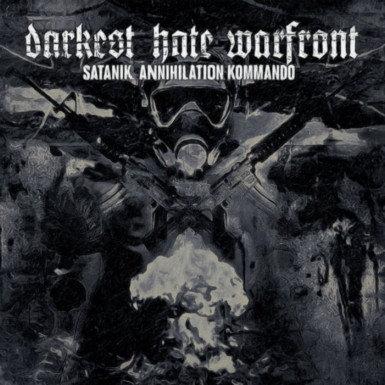 """DARKEST HATE WARFRONT """"Satanik Annihilation Kommando"""""""