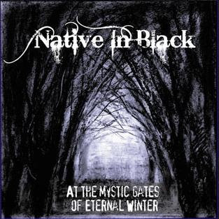 """NATIVE IN BLACK """"At the Mystic Gates of Eternal Winter"""""""
