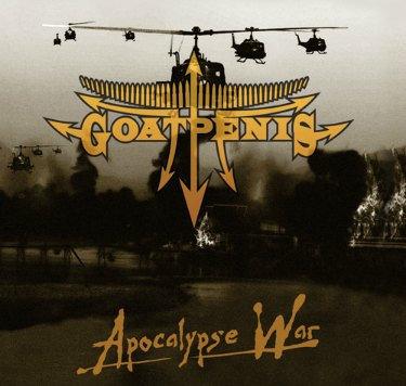 "GOATPENIS ""Apocalypse War"""
