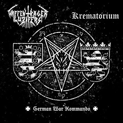 "WAFFENTRÄGER LUZIFERS / KREMATORIUM ""German War Kommando"""