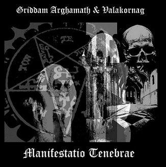 """GRIDDAM ARGHAMATH / VALAKORNAG """"Manifestatio Tenebrae"""""""