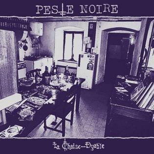 """PESTE NOIRE """"Le Chaise-Dyable"""""""