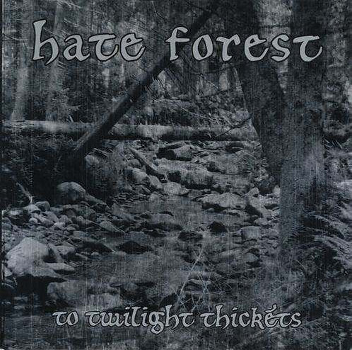 """HATE FOREST """"To Twilight Thickets"""""""