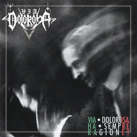 """VIA DOLOROSA """"Via Dolorosa Ha Sempre Ragione! Complete Discography Vol. 2"""""""