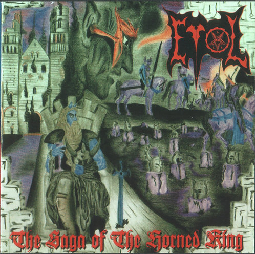 """EVOL """"The saga of the horned king / Dreamquest"""""""