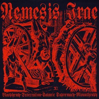 "NEMESIS IRAE ""Blasphemy - Desecration - Satanic Supremacy - Misanthropy"""
