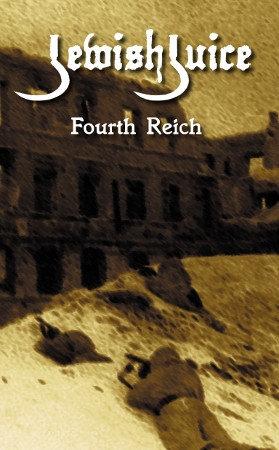"""JEWISH JUICE """"Fourt Reich"""""""