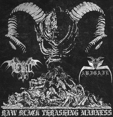 "ABIGAIL / EVIL ""Raw Black Thrashing Madness"""