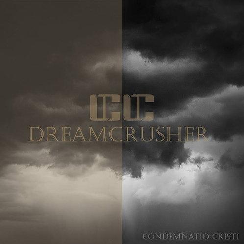 "COMDEMNATIO CRISTI ""Dreamcrusher"""