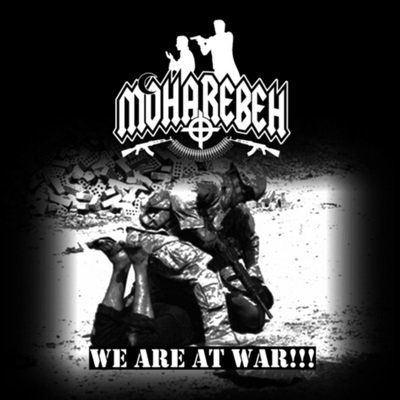 """MOHAREBEH """"We Are at War!!!"""""""