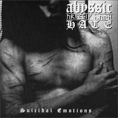 "ABYSSIC HATE ""Suicidal Emotions"""