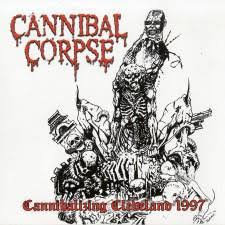 "CANNIBAL CORPSE ""Cannibalizing Cleveland 1997"""