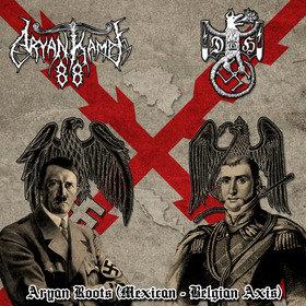 "ARYAN KAMPF 88 / DRAGON DE HIERRO ""Aryan Roots (Mexican-Belgian Axis)"""