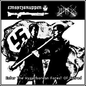 "BALMUNG / EINSATZGRUPPEN ""Enter the Hyperborean Forest of Hatred"""