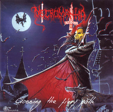 "NECROMANTIA ""Crossing the Fiery Path"""