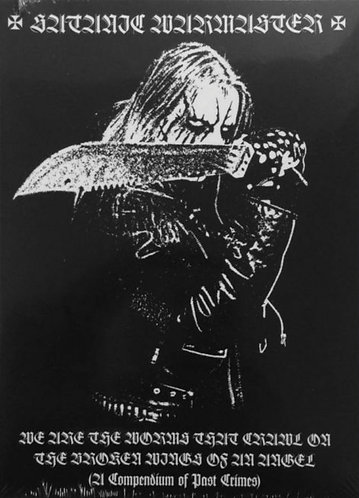 """SATANIC WARMASTER """"We are the worms that crawl on the broken wings of an angel"""""""
