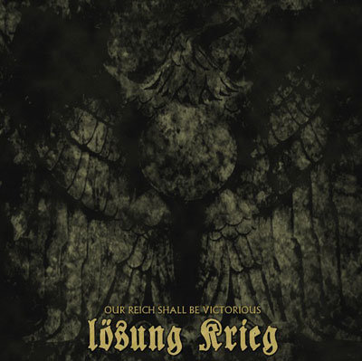 """LÖSUNG KRIEG """"Our Reich Shall Be Victorious"""""""